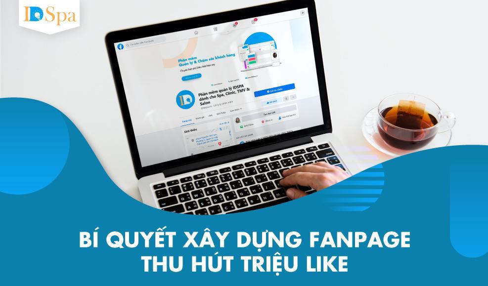 Bí Quyết Xây Dựng Fanpage Thu Hút Triệu Like