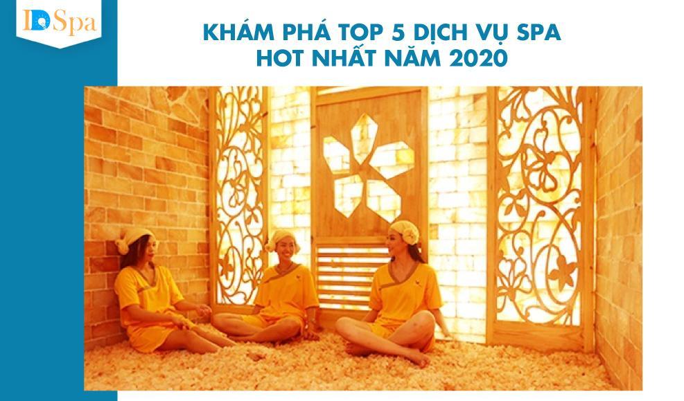 Khám phá top 5 dịch vụ spa hot nhất năm 2020