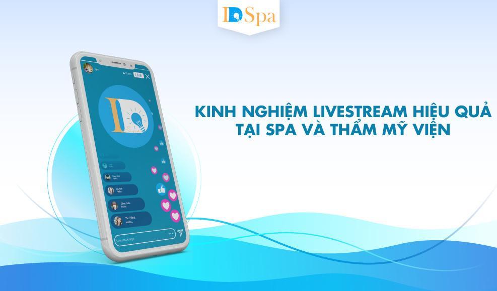 kinh nghiệm livestream tại spa và TMV hiệu quả
