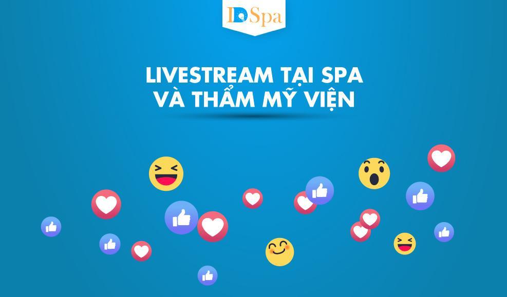 Kinh nghiệm livestream tại spa và TMV