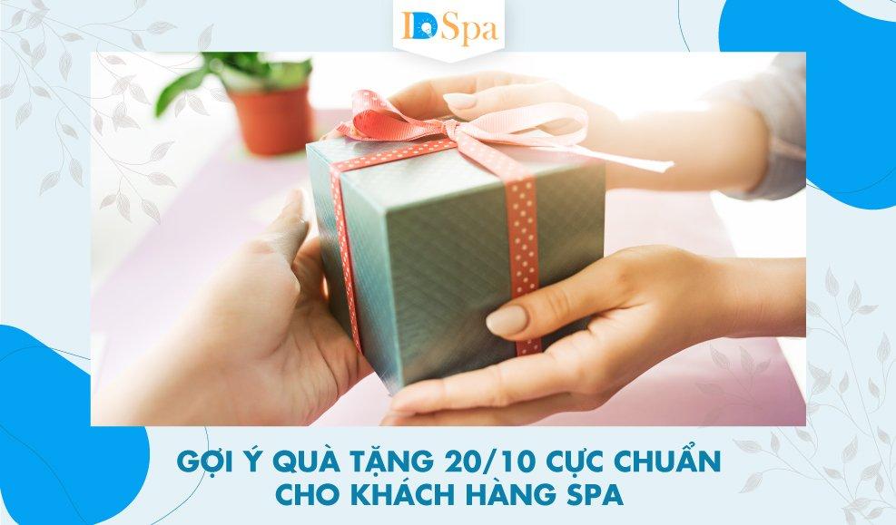 Gợi ý quà tặng 20/10 cực chuẩn cho khách hàng spa