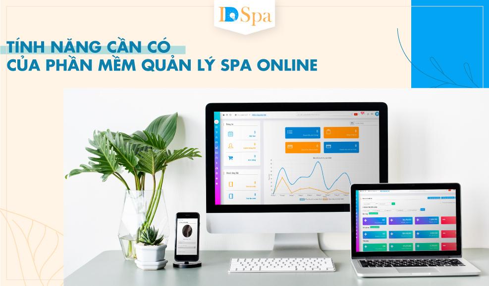 Tính Năng Cần Có Của Phần Mềm Quản Lý Spa Online